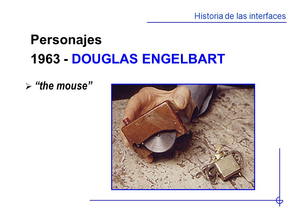 Personajes DOUGLAS ENGELBART the mouse