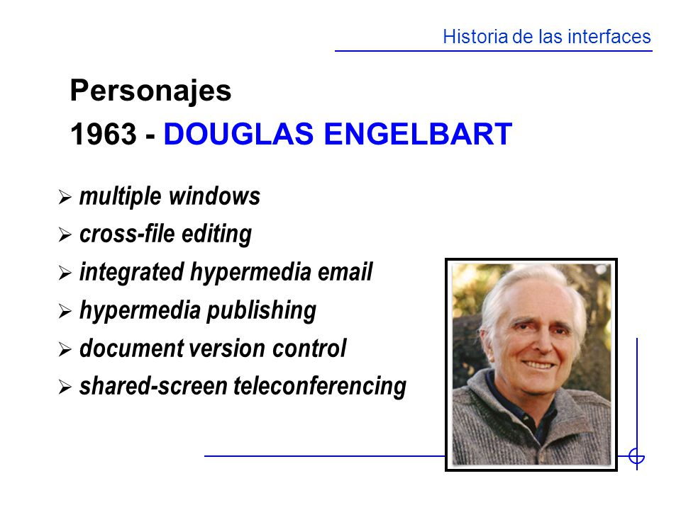 Personajes DOUGLAS ENGELBART multiple windows