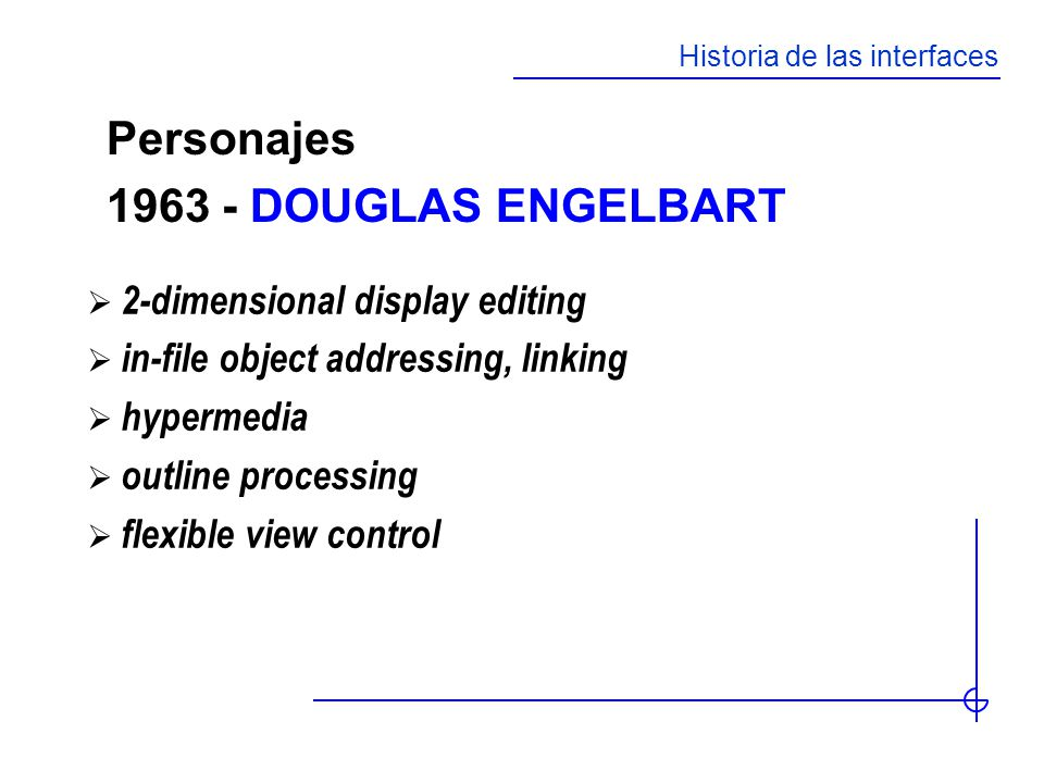 Personajes DOUGLAS ENGELBART 2-dimensional display editing
