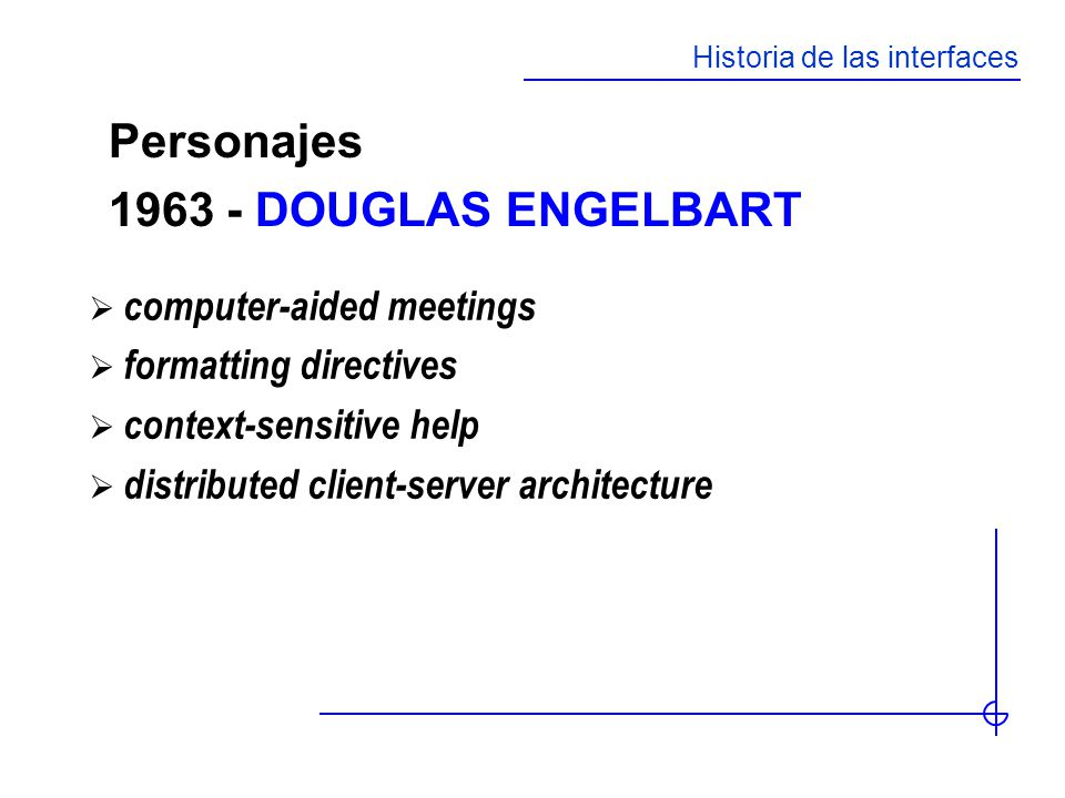 Personajes DOUGLAS ENGELBART computer-aided meetings