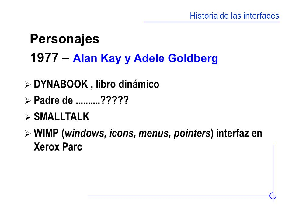 1977 – Alan Kay y Adele Goldberg