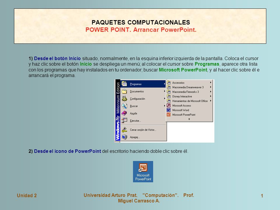 PAQUETES COMPUTACIONALES POWER POINT. Arrancar PowerPoint.