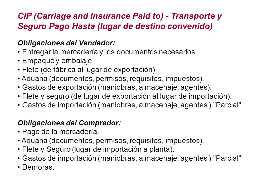 CIP (Carriage and Insurance Paid to) - Transporte y Seguro Pago Hasta (lugar de destino convenido)