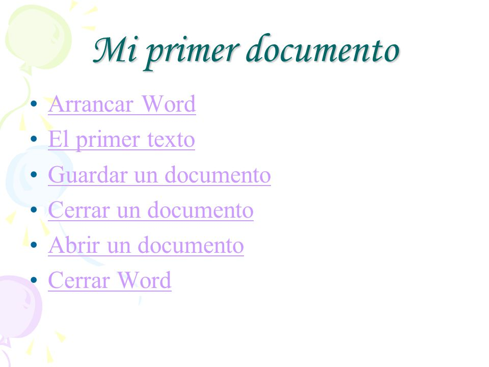 Mi primer documento Arrancar Word El primer texto Guardar un documento