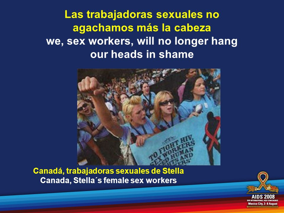 Las trabajadoras sexuales no agachamos más la cabeza we, sex workers, will no longer hang our heads in shame