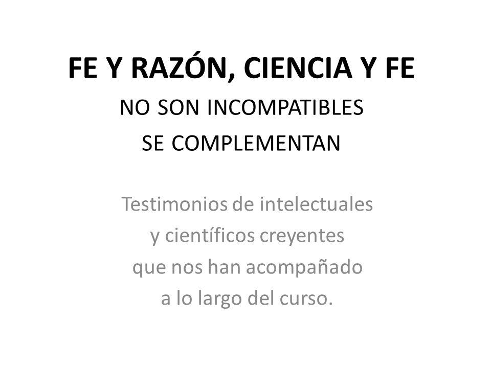 Fe Y Razón Ciencia Y Fe No Son Incompatibles Se Complementan Ppt