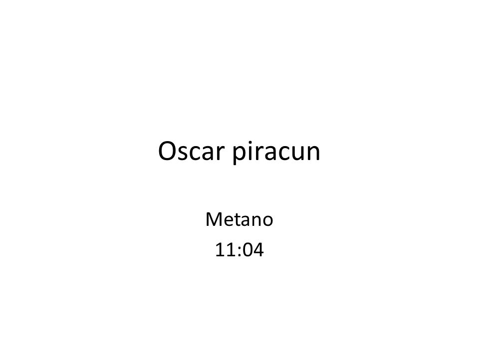 Oscar piracun Metano 11:04