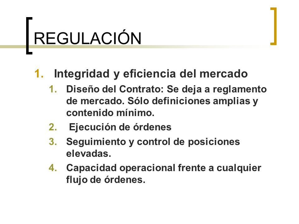 REGULACIÓN Integridad y eficiencia del mercado