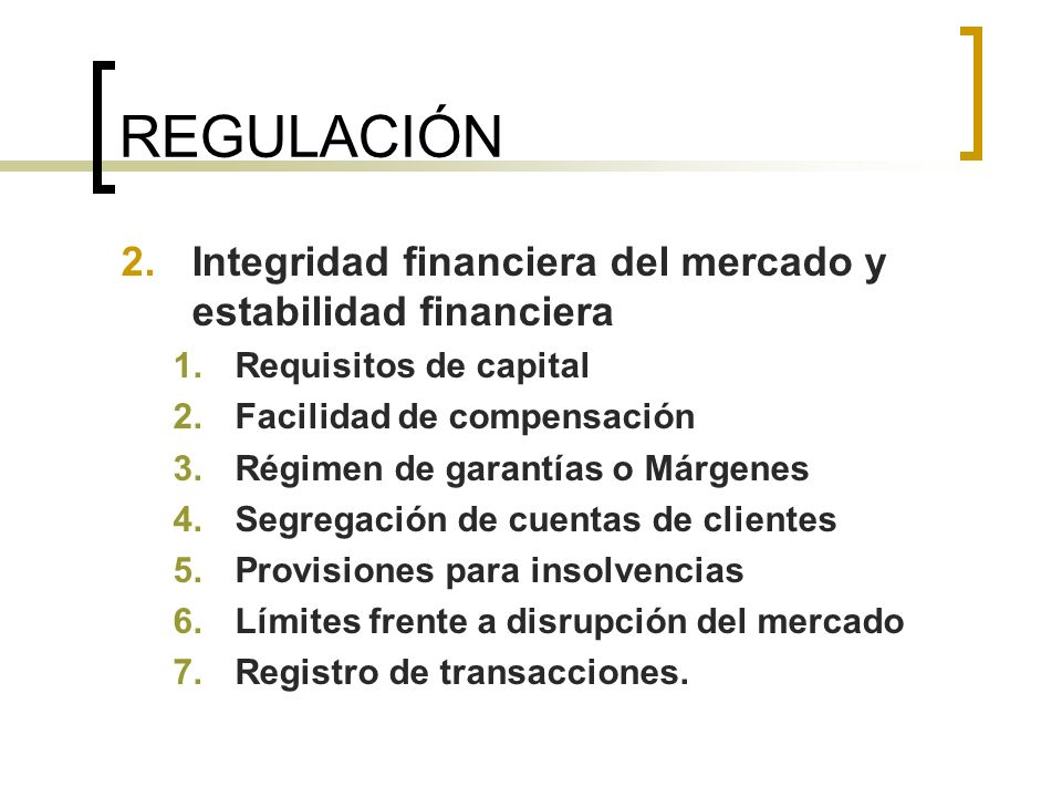 REGULACIÓN Integridad financiera del mercado y estabilidad financiera
