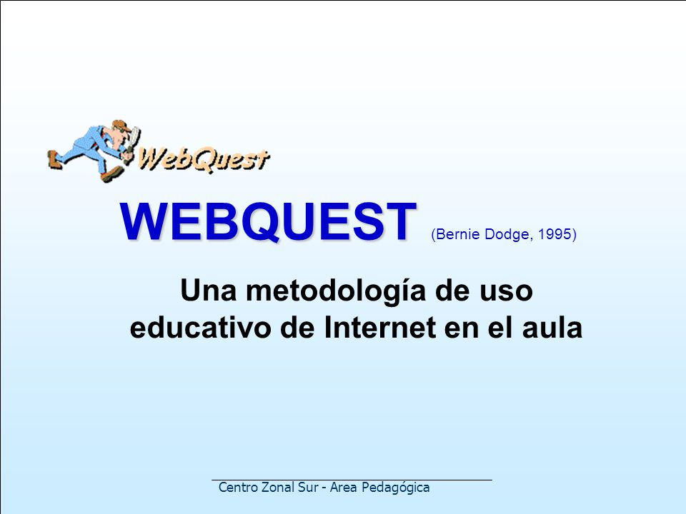 WEBQUEST (Bernie Dodge, 1995)