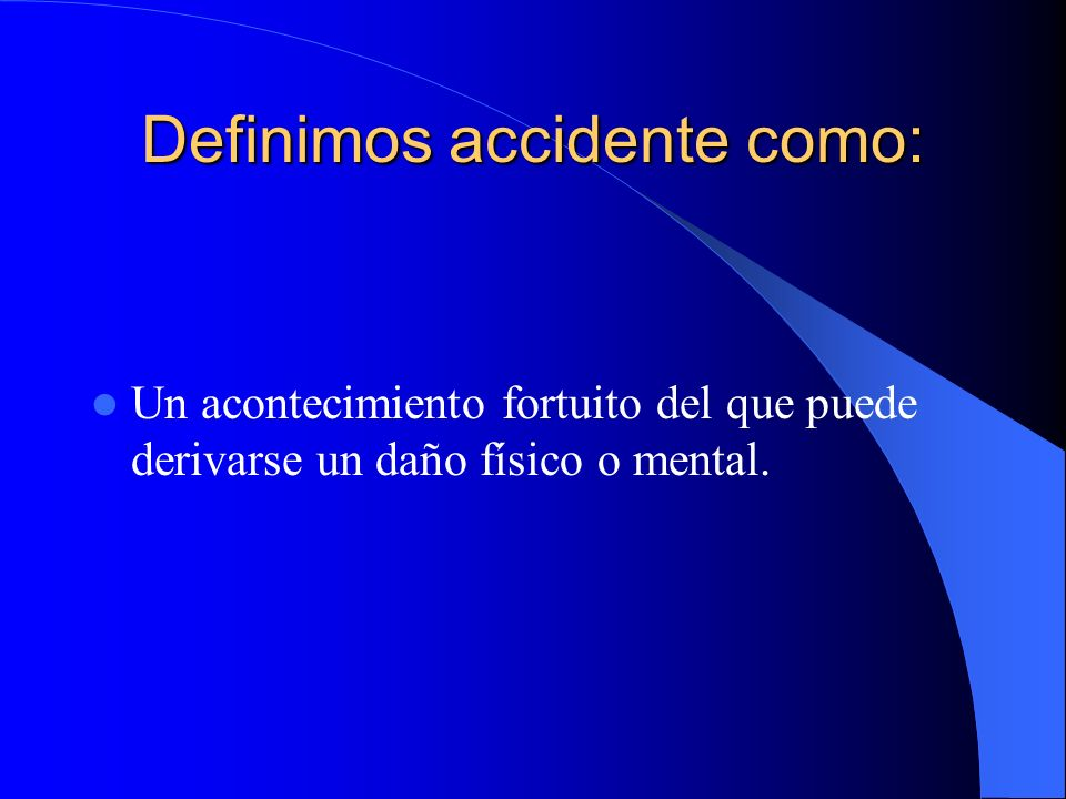 Definimos accidente como: