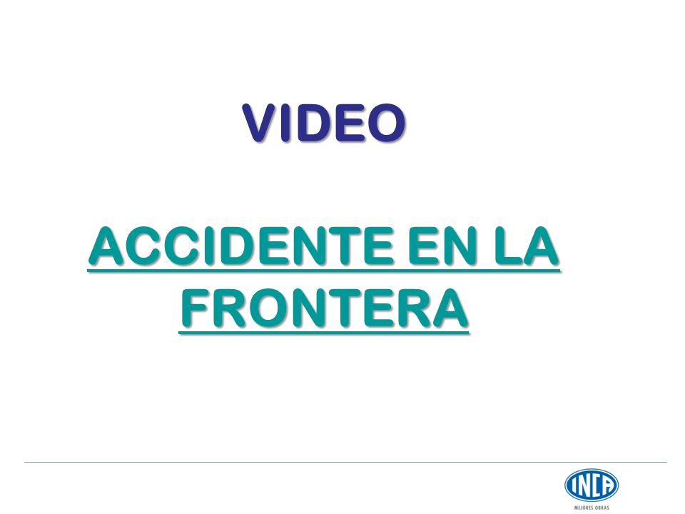 VIDEO ACCIDENTE EN LA FRONTERA