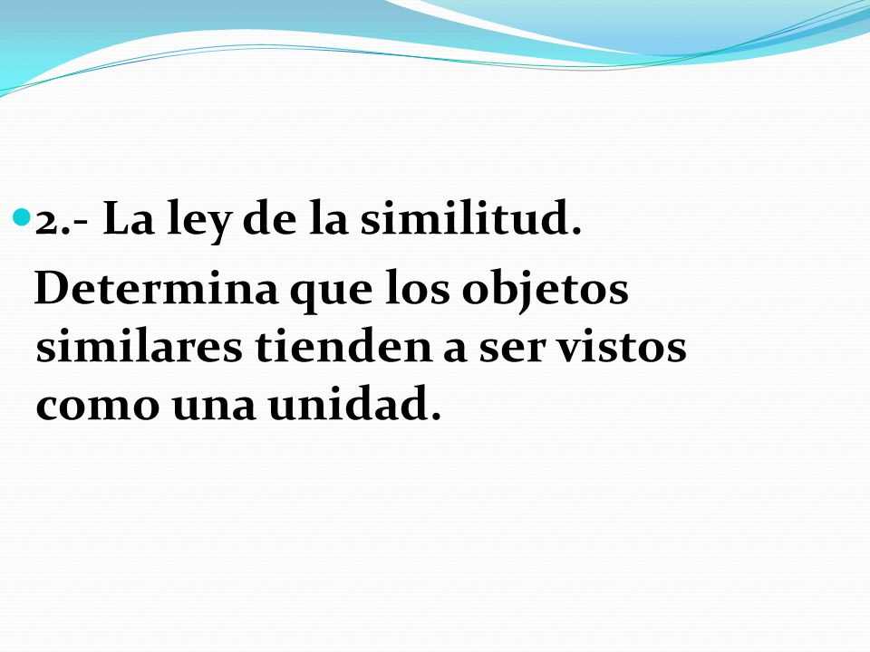 2.- La ley de la similitud.