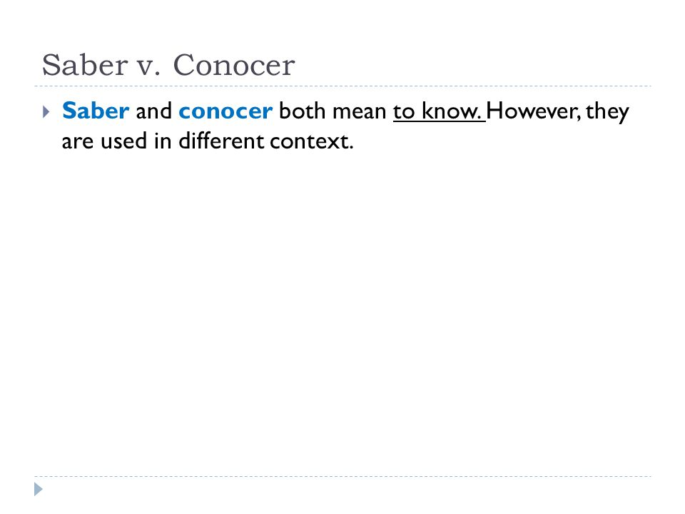 Saber v. Conocer Saber and conocer both mean to know. However, they are used in different context.