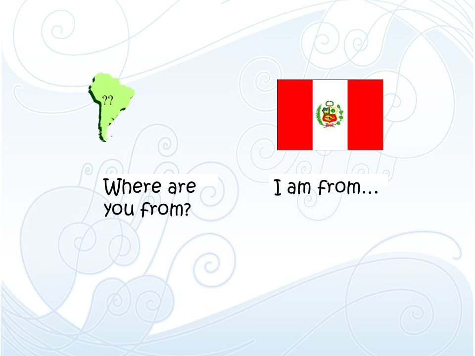 Where are you from I am from…