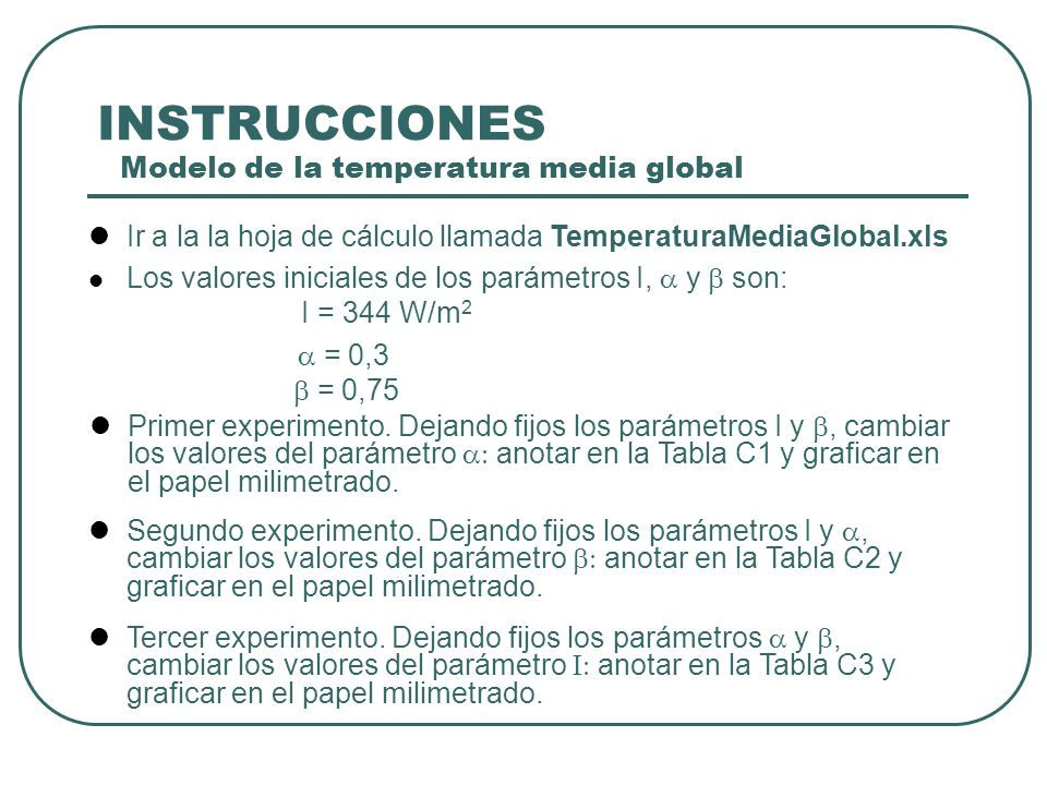 INSTRUCCIONES Modelo de la temperatura media global