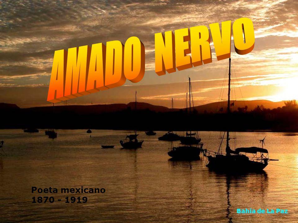 Amado Nervo Poeta Mexicano Bahía De La Paz Ppt Descargar