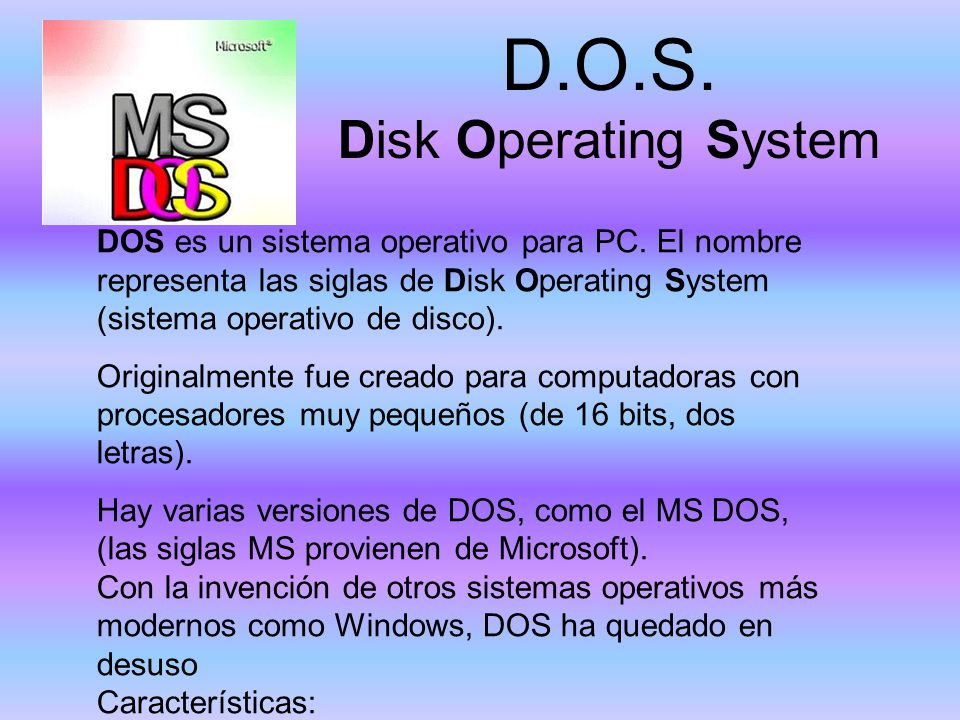 D.O.S. Disk Operating System