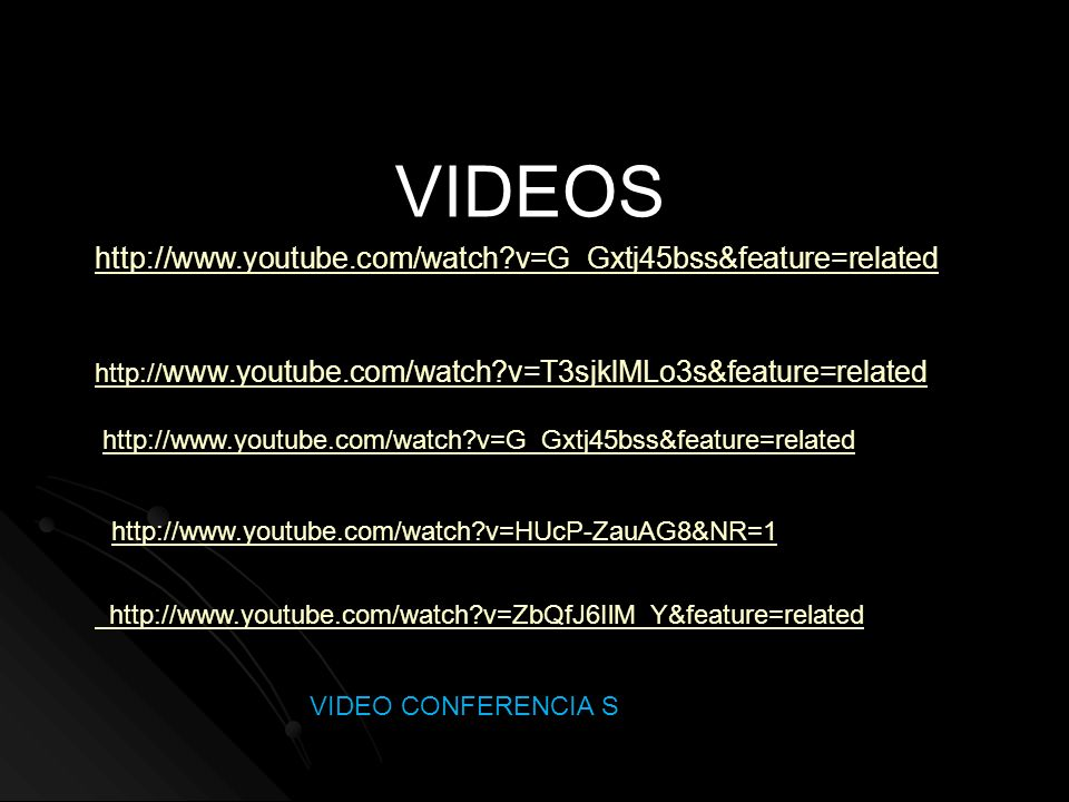 VIDEOS http://www.youtube.com/watch v=G_Gxtj45bss&feature=related