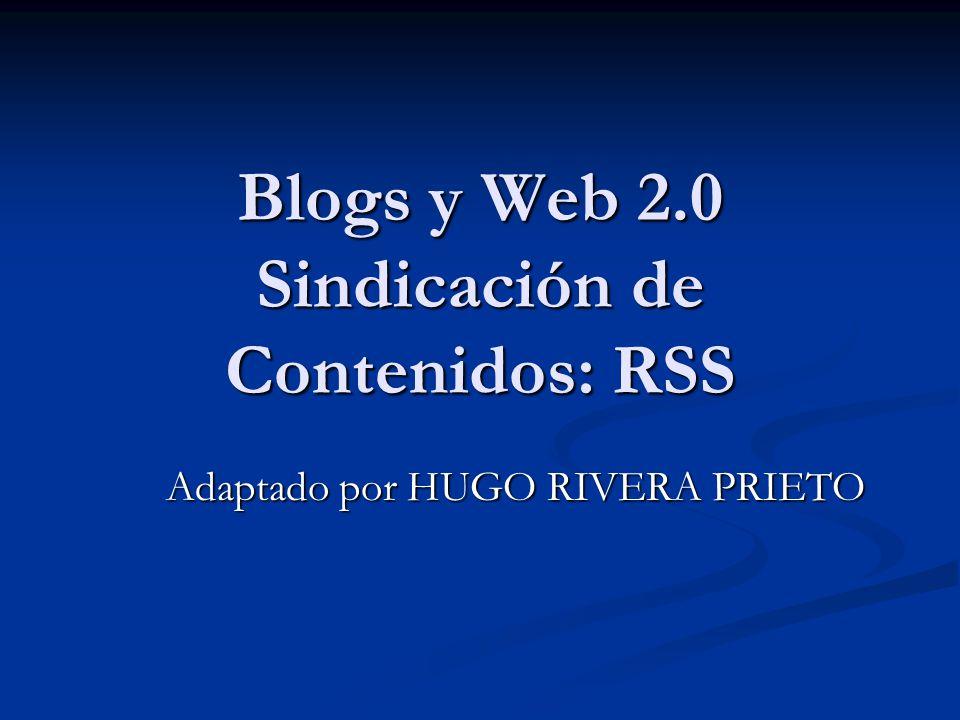 Blogs y Web 2.0 Sindicación de Contenidos: RSS - ppt descargar