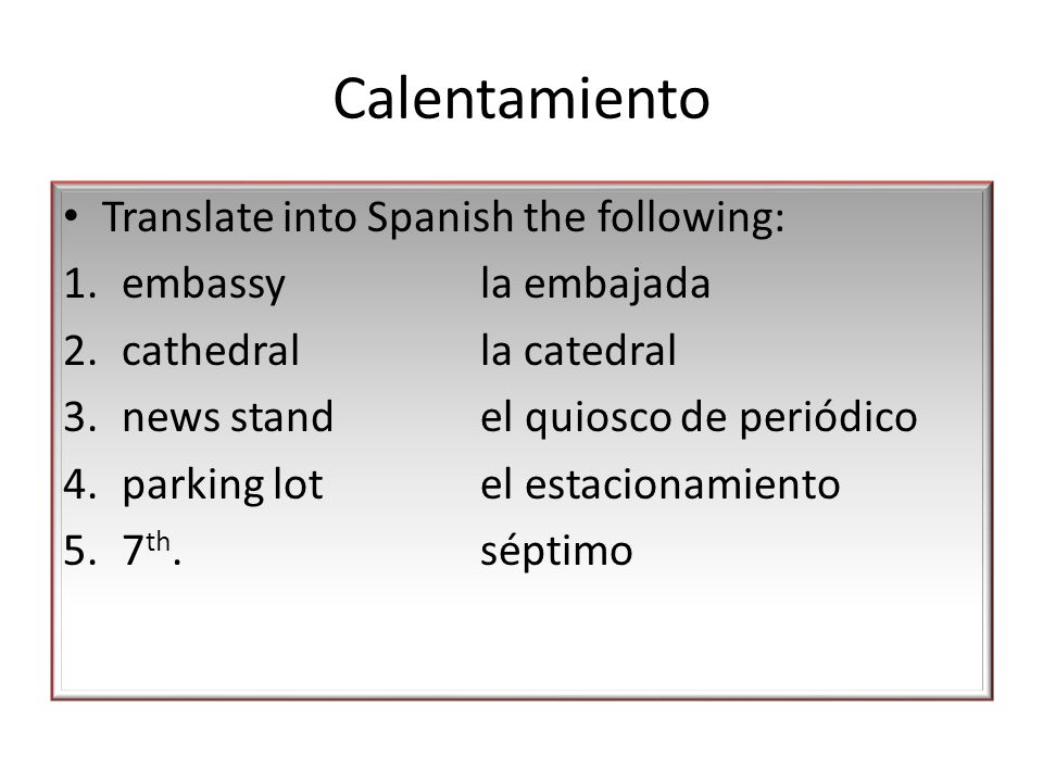 Calentamiento Translate into Spanish the following: