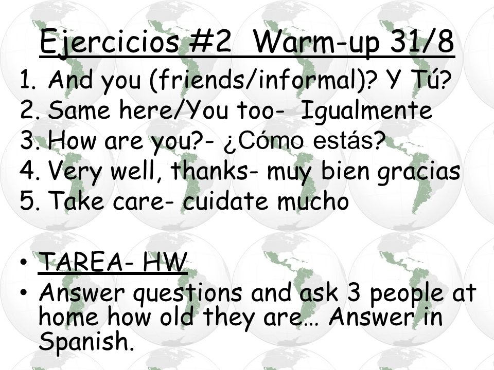 Ejercicios #2 Warm-up 31/8 And you (friends/informal) Y Tú