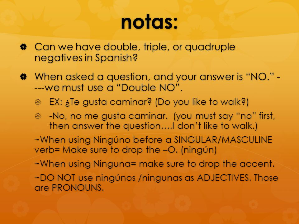 notas: Can we have double, triple, or quadruple negatives in Spanish