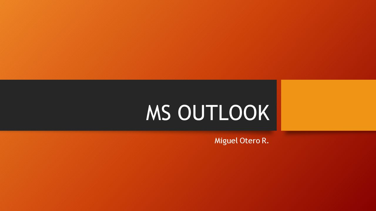 MS OUTLOOK Miguel Otero R.