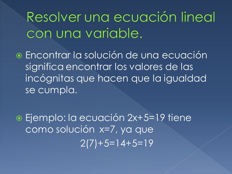 Resolver una ecuación lineal con una variable.