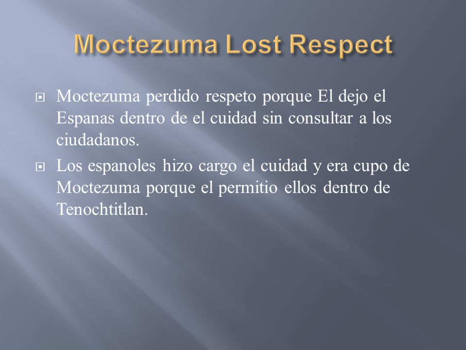 Moctezuma Lost Respect