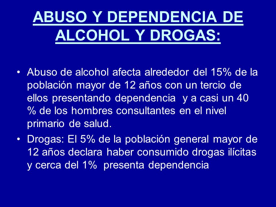 ABUSO Y DEPENDENCIA DE ALCOHOL Y DROGAS: