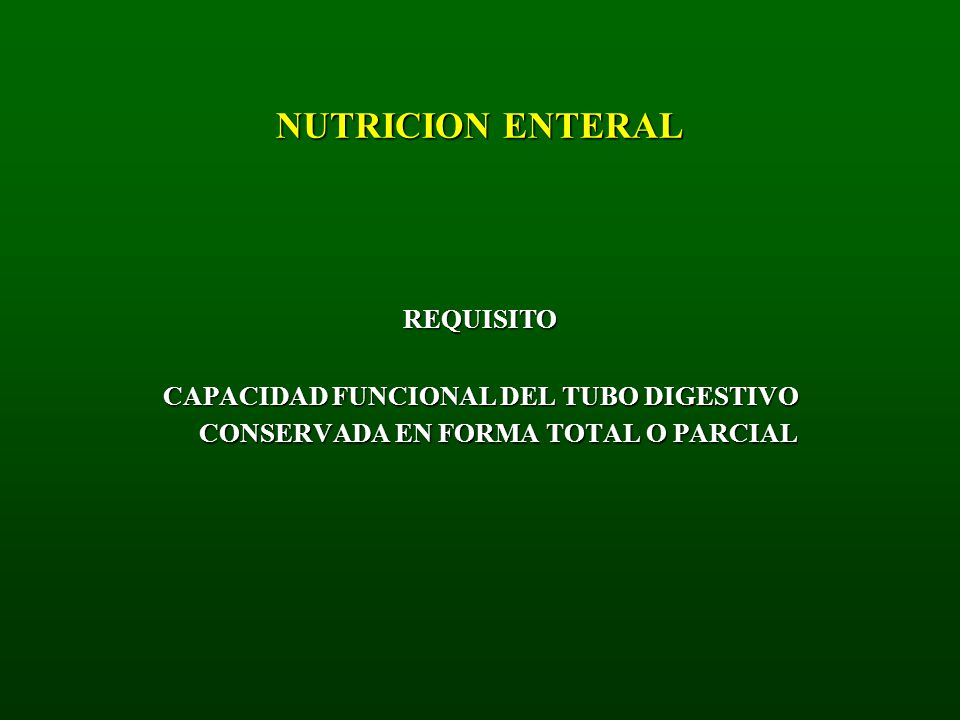 NUTRICION ENTERAL REQUISITO