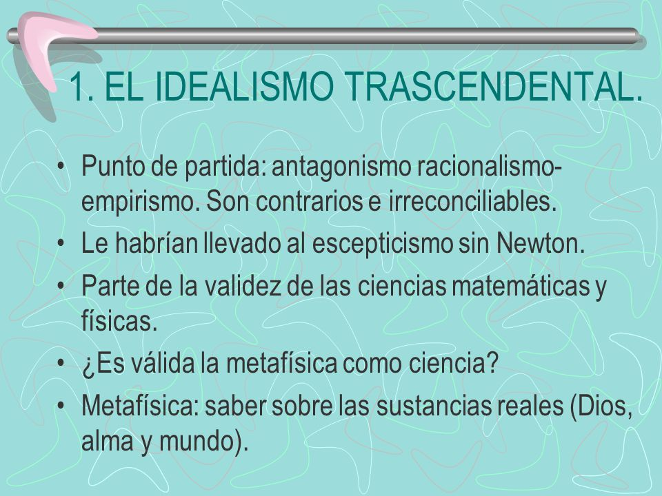 1. EL IDEALISMO TRASCENDENTAL.