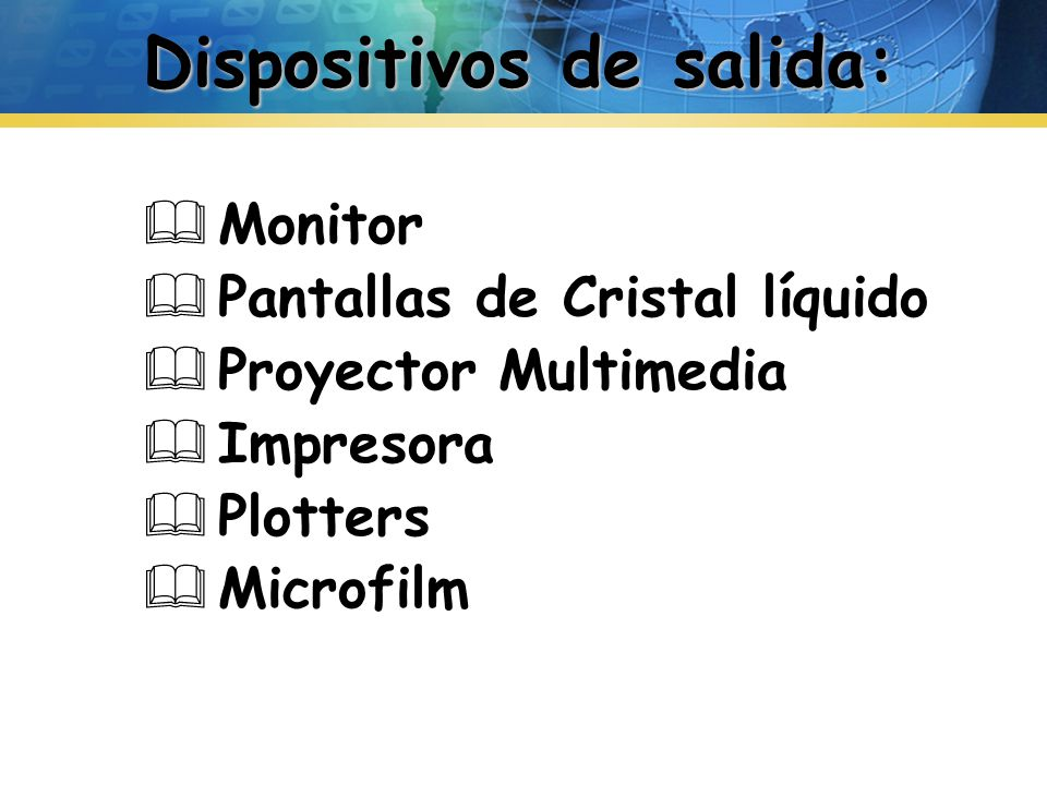 Dispositivos de salida: