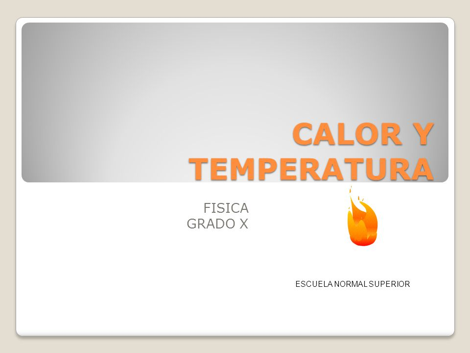 CALOR Y TEMPERATURA FISICA GRADO X ESCUELA NORMAL SUPERIOR