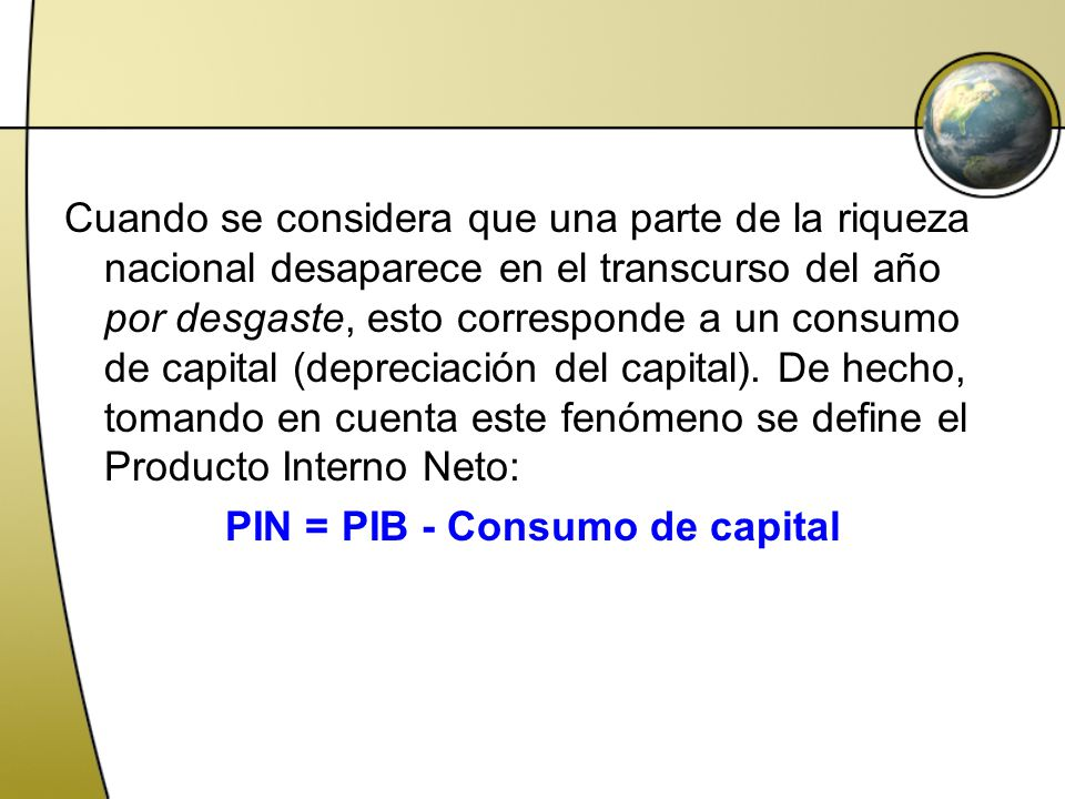 PIN = PIB - Consumo de capital