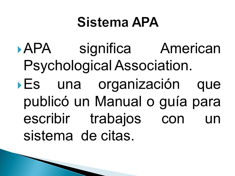 APA significa American Psychological Association.