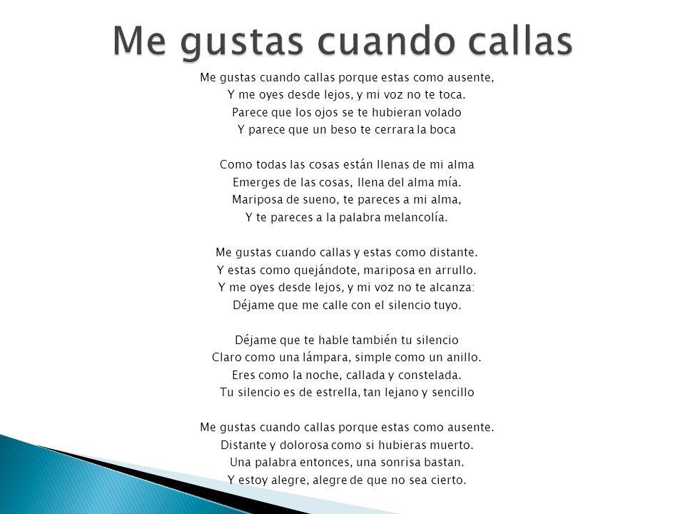 Me Gustas Cuando Callas De Pablo Neruda Ppt Descargar