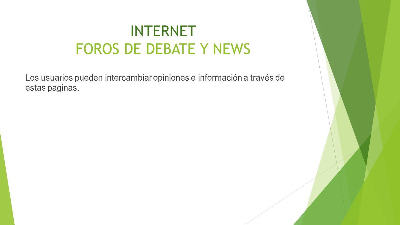 INTERNET FOROS DE DEBATE Y NEWS