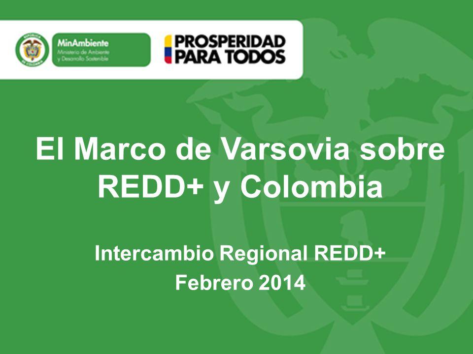 El Marco de Varsovia sobre REDD+ y Colombia Intercambio Regional ...