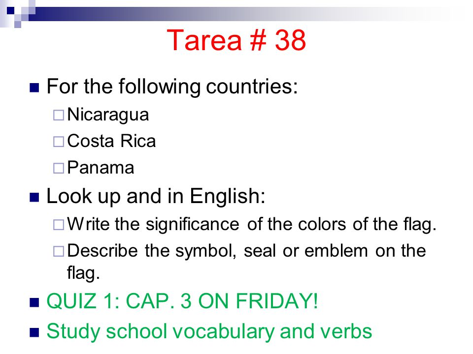Tarea # 38 For the following countries: Look up and in English: