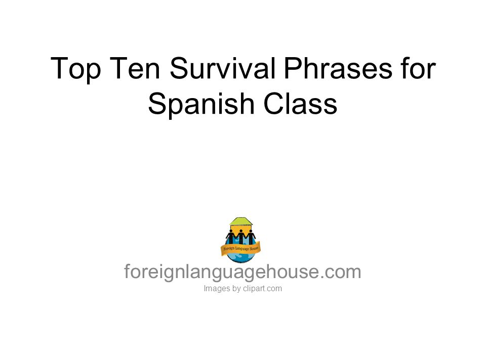 Top Ten Survival Phrases for Spanish Class