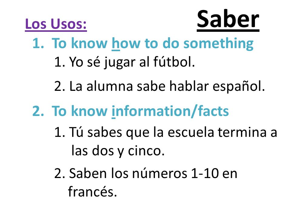 Saber Los Usos: 1. To know how to do something