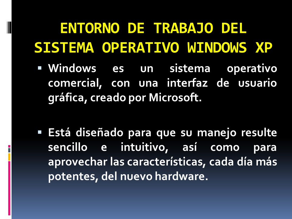 ENTORNO DE TRABAJO DEL SISTEMA OPERATIVO WINDOWS XP
