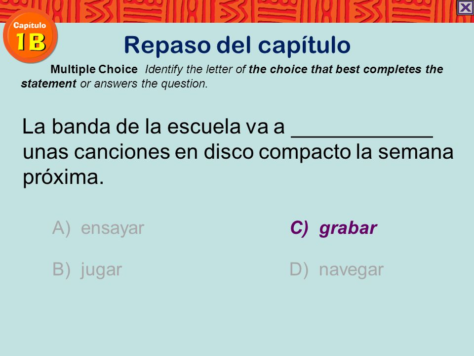 Repaso del capítulo Multiple Choice Identify the letter of the choice that best completes the statement or answers the question.