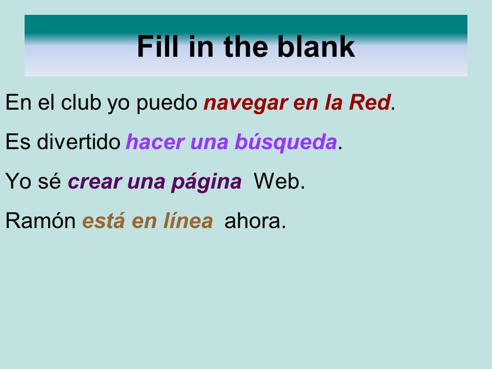 Fill in the blank En el club yo puedo navegar en la Red.