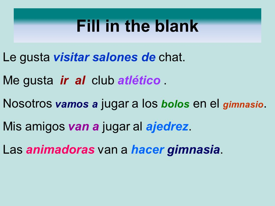 Fill in the blank Le gusta visitar salones de chat.