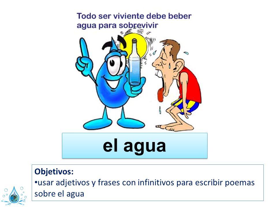 El Agua Objetivos Usar Adjetivos Y Frases Con Infinitivos
