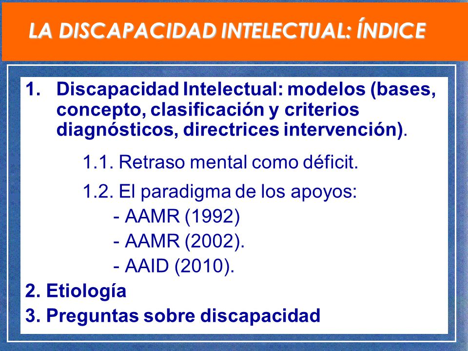 LA INTERVENCIÓN PSICOPEDAGÓGICA EN LA DISCAPACIDAD INTELCTUAL. 2 LA  DISCAPACIDAD INTELECTUAL  ÍNDICE 929dd3efd6b