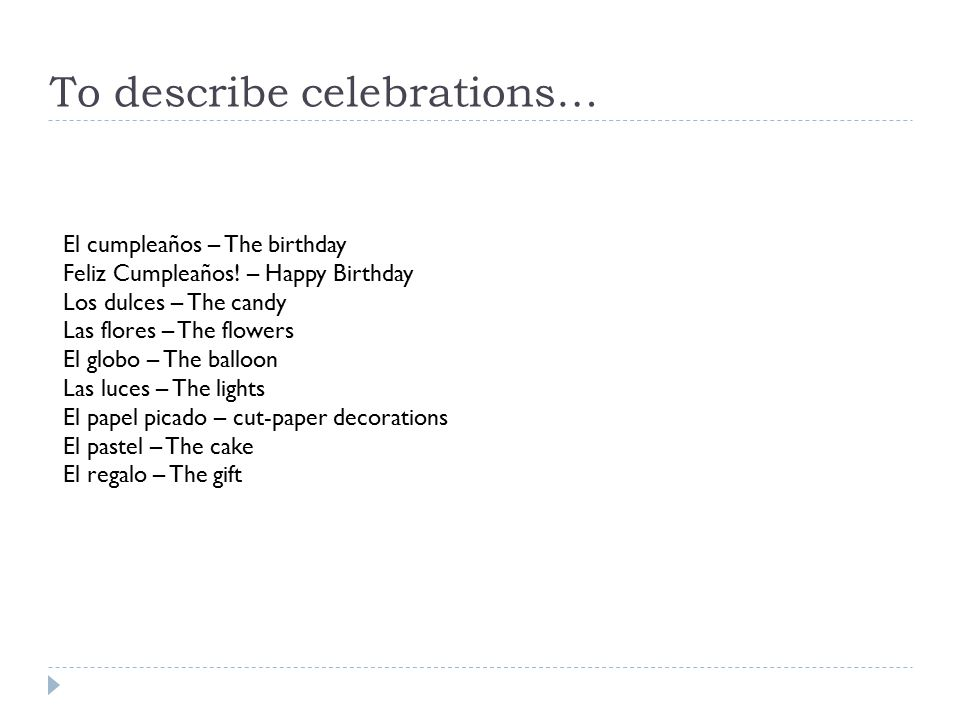 To describe celebrations…